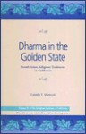 Dharma in the Golden State: South Asian Religious Traditions in California - Cybelle Shattuck, Brian Wilson, Ninian Smart, Phillip Hammond