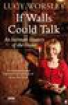 If Walls Could Talk: An Intimate History of the Home - Lucy Worsley, Anne Flosnik