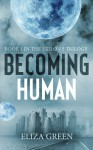 Becoming Human - Eliza Green