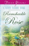 Ramshackle Rose (Truly Yours Digital Editions) - Cathy Marie Hake