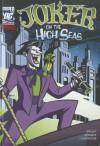 Joker on the High Seas (DC Super Villians) - J.E. Bright, Shawn McManus