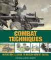 Combat Techniques: An Elite Forces Guide to Modern Infantry Tactics - Martin J. Dougherty, Will Fowler, Chris McNab
