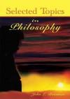 Selected Topics In Philosophy - John Bowman