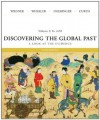 Discovering the Global Past: A Look at the Evidence: Vol 1: To 1650 - Merry E. Wiesner-Hanks, William Bruce Wheeler