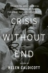 Crisis Without End: The Medical and Ecological Consequences of the Fukushima Nuclear Catastrophe - Helen Caldicott