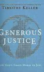 Generous justice : how God's grace makes us just - Timothy Keller