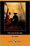 The Lord of the Sea - M.P. Shiel