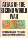 Atlas of the Second World War - Peter Young, Richard Natkiel