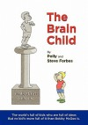 The Brain Child - Polly Forbes, Steve Forbes