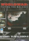 Worldwar: Tilting the Balance - Harry Turtledove, Todd McLaren
