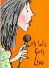 Ms. Wiz Goes Live - Terence Blacker, Tony Ross