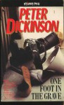 One Foot in the Grave - Peter Dickinson