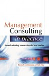 Management Consulting in Practice: A Casebook of International Best Practice - Fiona Czerniawska, Paul May