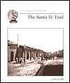 The Santa Fe Trail - Judy Alter