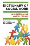 Dictionary of Social Work - John Pierson, Martin Thomas