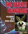 The Secret Language: Pheromones in the Animal World - Rebecca L. Johnson