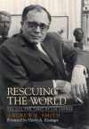 Rescuing the World: The Life and Times of Leo Cherne - Andrew F. Smith, Henry Kissinger