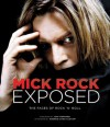 Exposed: The Faces of Rock N' Roll - Mick Rock, Andrew Loog Oldham, Tom Stoppard