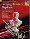 Swinging Romantic Play-Along: 12 Pieces from the Romantic Era in Easy Swing Arrangements Trumpet Book/CD - Hal Leonard Publishing Company