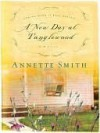 A New Day at Tanglewood (Coming Home to Ruby Prairie) - Annette Smith