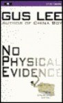 No Physical Evidence - Gus Lee, Dick Hill