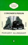 Coroner's Pidgin (Penguin Classic Crime) - Margery Allingham
