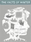The Facts of Winter - Paul Poissel, Kakyoung Lee, Paul La Farge