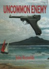 Uncommon Enemy - John Reynolds
