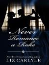 Never Romance a Rake (Neville Family #3) - Liz Carlyle