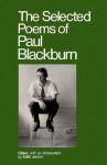 The Selected Poems - Paul Blackburn