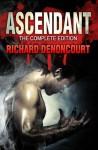 Ascendant: The Complete Edition - Richard Denoncourt