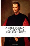 A Brief Look at Machiavelli and the Prince - Catherine McGrew Jaime, Niccolò Machiavelli