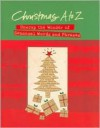 Christmas A to Z: Unwrap the Wonder of Seasonal Words and Phrases - Thomas Nelson Publishers