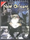 Secrets Of New Orleans: A 1920s Sourcebook To The Crescent City (Call Of Cthulhu Horror Roleplaying) - Fred Van Lente, Janice Sellers, Earl Geier, M. Wayne Miller, Scott Baxa, Steward Noack