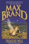 Treasure Well - Max Brand