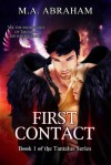 First Contact (Book 1 of the Tantalus Series) - M.A. Abraham