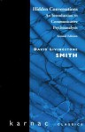 Hidden Conversations: An Introduction to Communicative Psychoanalysis - David L. Smith