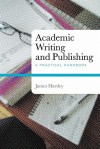 Academic Writing and Publishing: A Practical Handbook - James Hartley