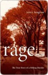 Rage: The True Story of a Sibling Murder - Jerry Langton