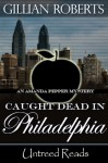 Caught Dead in Philadelphia - Gillian Roberts