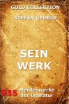 Sein Werk (Kommentierte Gold Collection) (German Edition) - Stefan George, Joseph Meyer