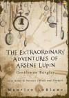 The Extraordinary Adventures of Arsene Lupin: Gentleman Burglar - Maurice Leblanc