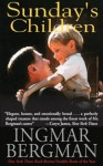 Sunday's Children: A Novel - Ingmar Bergman, Joan Tate