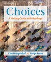 Choices: A Writing Guide with Readings - Kate Mangelsdorf, Evelyn Posey