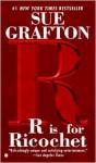 R is for Ricochet (Kinsey Millhone, #18) - Sue Grafton