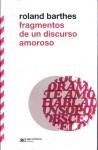 Fragmentos De Un Discurso Amoroso - Roland Barthes