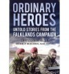 Ordinary Heroes: Untold Stories from the Falklands Campaign - Christopher Hilton