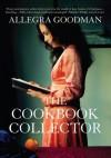 The Cookbook Collector - Allegra Goodman
