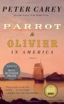 Parrot and Olivier in America - Peter Carey