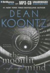 The Moonlit Mind: A Tale of Suspense - Dean R. Koontz, Peter Berkrot